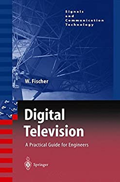 Digital Television: A Practical Guide for Engineers 9783540011552