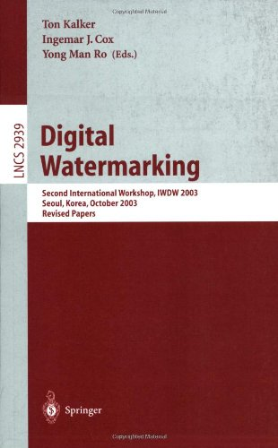 Digital Watermarking: Second International Workshop, Iwdw 2003, Seoul, Korea, October 20-22, 2003, Revised Papers 9783540210610