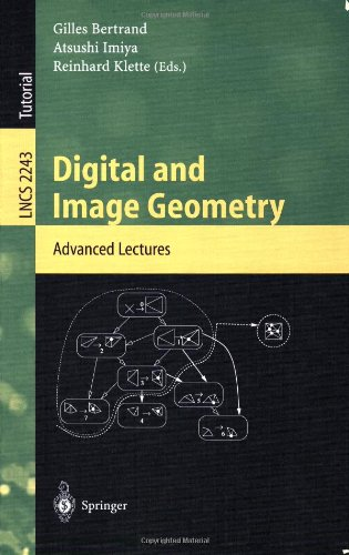 Digital and Image Geometry: Advanced Lectures 9783540430797