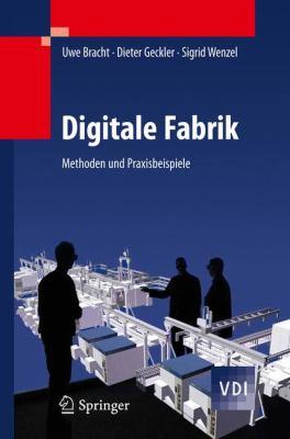 Digitale Fabrik: Methoden Und Praxisbeispiele 9783540890386