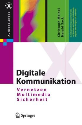 Digitale Kommunikation: Vernetzen, Multimedia, Sicherheit 9783540929222