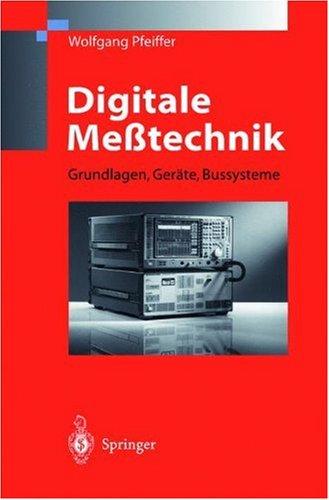 Digitale Me Technik: Grundlagen, Ger Te, Bussysteme 9783540639046