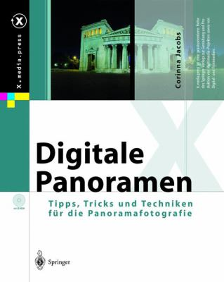 Digitale Panoramen: Tipps, Tricks Und Techniken Fur Die Panoramafotografie 9783540003007