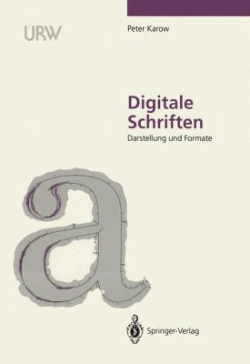 Digitale Schriften: Darstellung Und Formate 9783540549178