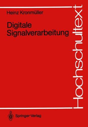 Digitale Signalverarbeitung: Grundlagen, Theorie, Anwendungen in Der Automatisierungstechnik 9783540541288