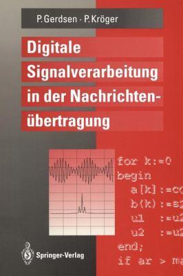 Digitale Signalverarbeitung in Der Nachrichten Bertragung: Elemente, Bausteine, Systeme Und Ihre Algorithmen 9783540555209