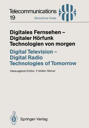 Digitales Fernsehen Digitaler H Rfunk Technologien Von Morgen / Digital Television Digital Radio Technologies of Tomorrow: Vortr GE Des Am 25./26. Nov 9783540579793