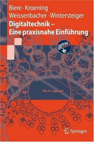 Digitaltechnik - Eine Praxisnahe Einf Hrung 9783540777281