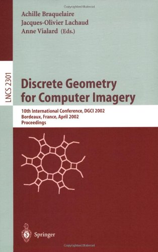 Discrete Geometry for Computer Imagery: 10th International Conference, Dgci 2002, Bordeaux, France, April 3-5, 2002. Proceedings 9783540433804
