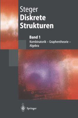 Diskrete Strukturen 1: Kombinatorik, Graphentheorie, Algebra 9783540675976