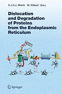 Dislocation and Degradation of Proteins from the Endoplasmic Reticulum 9783540280064