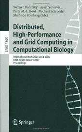 Distributed, High-Performance and Grid Computing in Computational Biology: International Workshop, Gccb 2006, International Worksh