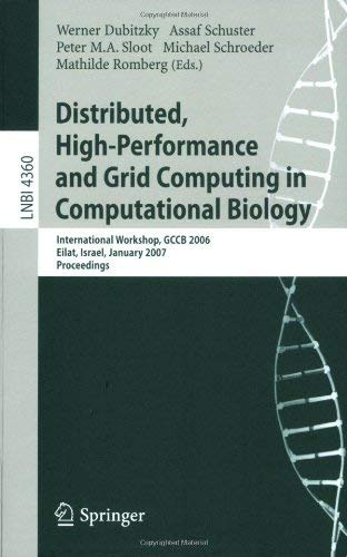 Distributed, High-Performance and Grid Computing in Computational Biology: International Workshop, Gccb 2006, International Workshop, Gccb 2006, Eilat 9783540698418