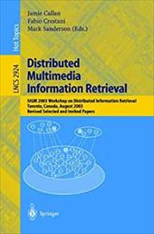 Distributed Multimedia Information Retrieval: Sigir 2003 Workshop on Distributed Information Retrieval, Toronto, Canada, August 1, 7947437
