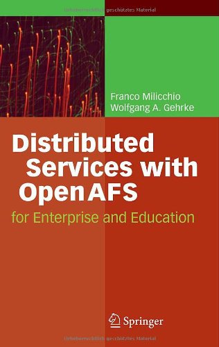 Distributed Services with OpenAFS: For Enterprise and Education 9783540366331