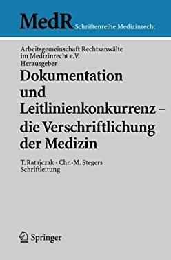 Dokumentation Und Leitlinienkonkurrenz - Die Verschriftlichung Der Medizin 9783540465652