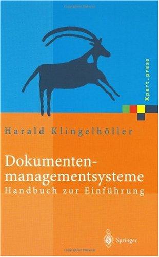 Dokumentenmanagementsysteme: Handbuch Zur Einf Hrung 9783540412502