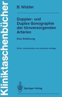Doppler- Und Duplex-Sonographie Der Hirnversorgenden Arterien: Eine Einf Hrung 9783540541547