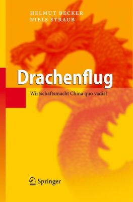 Drachenflug: Wirtschaftsmacht China Quo Vadis? 9783540711704