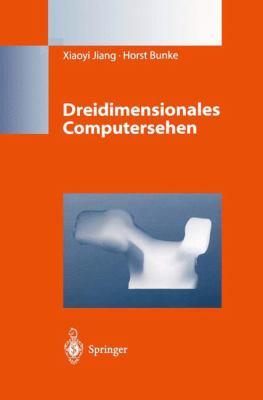 Dreidimensionales Computersehen: Gewinnung Und Analyse Von Tiefenbildern 9783540607977