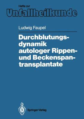 Durchblutungsdynamik Autologer Rippen- Und Beckenspantransplantate 9783540184560