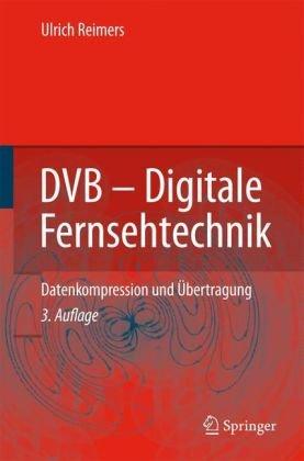 Dvb - Digitale Fernsehtechnik: Datenkompression Und Bertragung 9783540434900