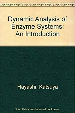 Dynamic Analysis of Enzyme Systems: An Introduction 9783540154853