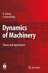 Dynamics of Machinery: Theory and Applications [With CD (Audio)] 7977532