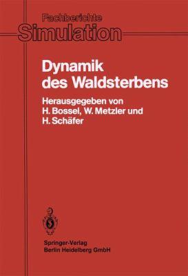 Dynamik Des Waldsterbens: Mathematisches Modell Und Computersimulation 9783540154754
