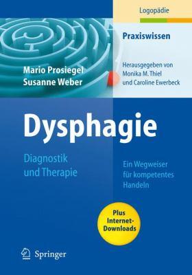 Dysphagie: Diagnostik Und Therapie: Ein Wegweiser F R Kompetentes Handeln 9783540895343