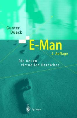 E-Man: Die Neuen Virtuellen Herrscher 9783540438595