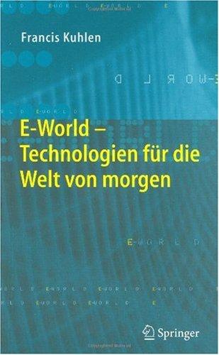 E-World: Technologien F R Die Welt Von Morgen 9783540214717