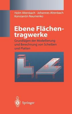 Ebene FL Chentragwerke: Grundlagen Der Modellierung Und Berechnung Von Scheiben Und Platten 9783540632283
