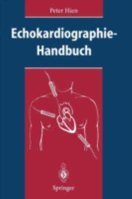 Echokardiographie-Handbuch 9783540600909