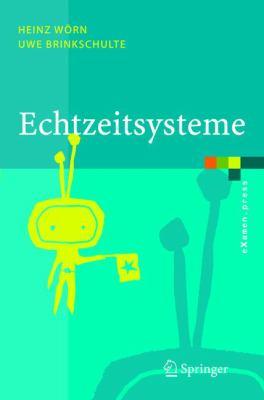 Echtzeitsysteme: Grundlagen, Funktionsweisen, Anwendungen 9783540205883