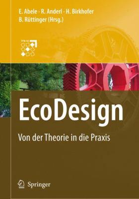 EcoDesign: Von Der Theorie in Die Praxis 9783540754374