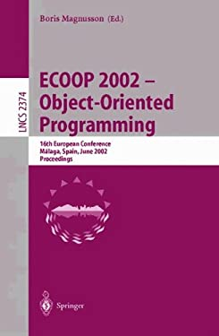 Ecoop 2002 - Object-Oriented Programming: 16th European Conference Malaga, Spain, June 10-14, 2002 Proceedings 9783540437598