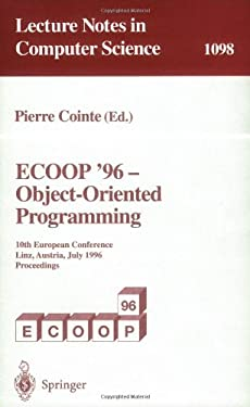 Ecoop '96 - Object-Oriented Programming: 10th European Conference, Linz, Austria, July 8-12, 1996. Proceedings - Cointe, Pierre