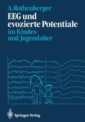 Eeg Und Evozierte Potentiale Im Kindes- Und Jugendalter 9783540173755