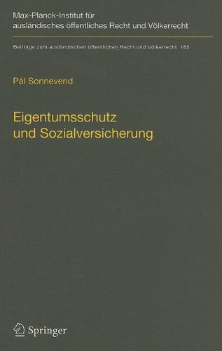 Eigentumsschutz Und Sozialversicherung: Eine Rechtsvergleichende Analyse Anhand der Rechtsprechung Des Bundesverfassungsgerichts Und Des Ungarischen V 9783540743224