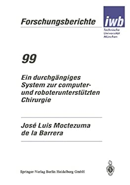 Ein Durchgangiges System Zur Computer- Und Roboteruntersta1/4tzten Chirurgie 9783540611455