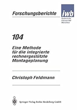 Eine Methode Fa1/4r Die Integrierte Rechnergesta1/4tzte Montageplanung 9783540620594