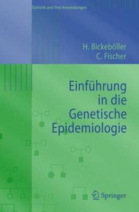 Einf Hrung in Die Genetische Epidemiologie 9783540256168