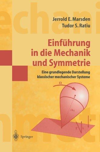 Einf Hrung in Die Mechanik Und Symmetrie: Eine Grundlegende Darstellung Klassischer Mechanischer Systeme 9783540679523