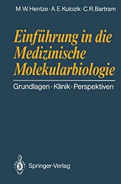Einf Hrung in Die Medizinische Molekularbiologie: Grundlagen Klinik Perspektiven 9783540522850