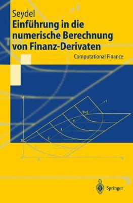 Einf Hrung in Die Numerische Berechnung Von Finanz-Derivaten: Computational Finance 9783540668893