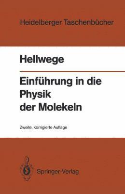 Einf Hrung in Die Physik Der Molekeln 9783540514534