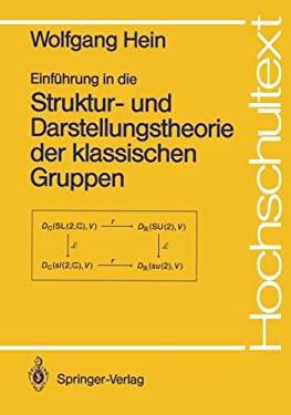 Einf Hrung in Die Struktur- Und Darstellungstheorie Der Klassischen Gruppen 9783540506171