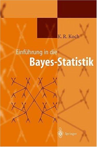 Einf Hrung in Die Bayes-Statistik 9783540666707