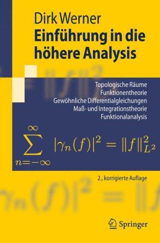 Einf Hrung in Die H Here Analysis: Topologische R Ume, Funktionentheorie, Gew Hnliche Differentialgleichungen, Ma - Und Integrationstheorie, Funktiona 9783540795995